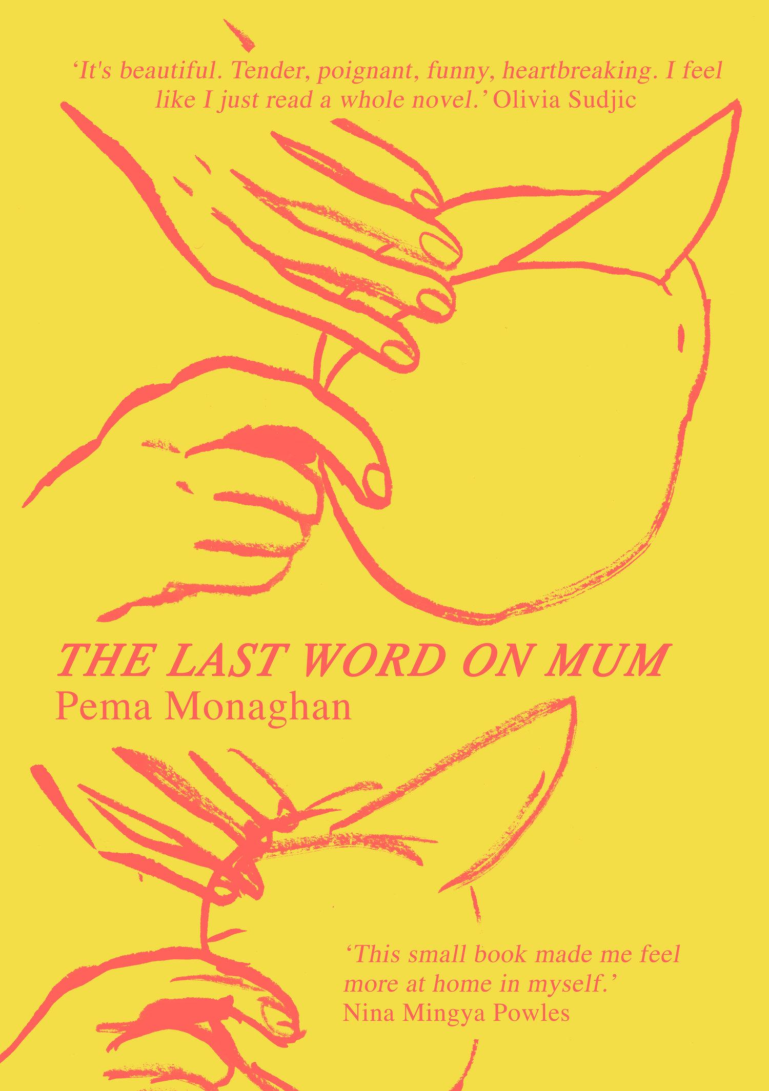 Pema Monaghan – The Last Word on Mum